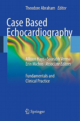Case-based Echocardiography By Abraham, Theodore (EDT)