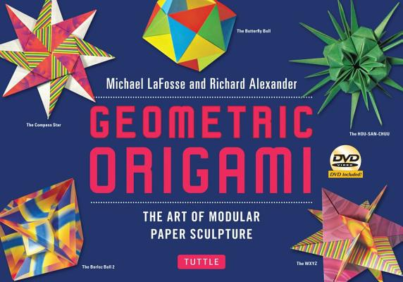 Geometric Origami Kit By LaFosse, Michael G./ Alexander, Richard L.